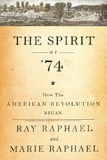 8c3c73a4ea458 How the Revolution Came To Concord: The Spirit of '74: How the American  Revolution Began