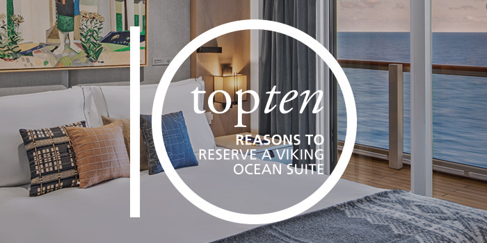 "Interior of a Viking Suite with a bed and window looking out to the water. White text overlayed on top reading ""Top 10 Reasons to reserve a Viking Ocean Suite."""